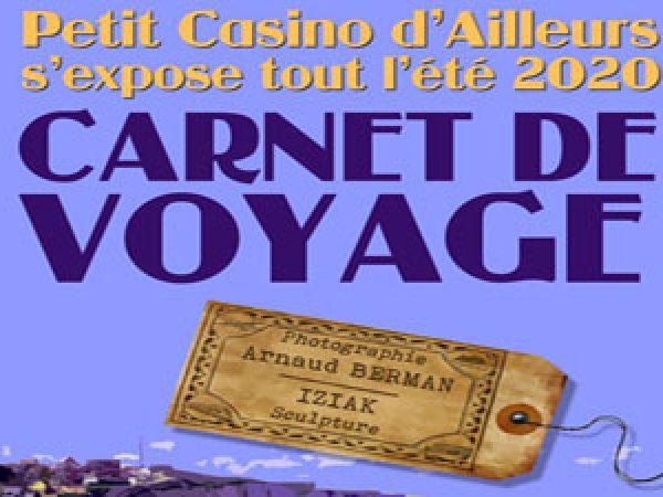 LE PETIT CASINO D'AILLEURS S'EXPOSE