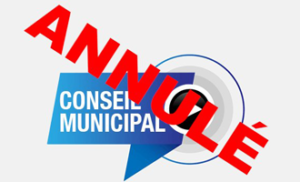 ANNULATION DU CONSEIL MUNICIPAL DU 17 FÉVRIER 2021