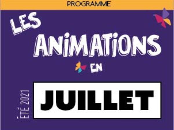 AGENDA DES ANIMATIONS DE JUILLET 2021